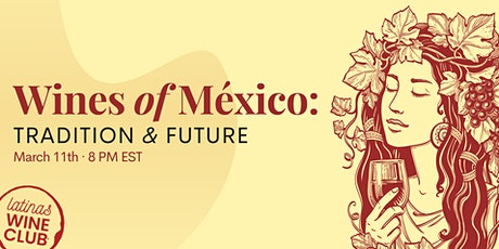 Wines of Mexico : Tradition and Future tickets