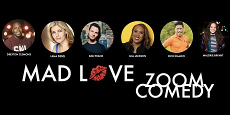 Mad Love Zoom Comedy Show tickets