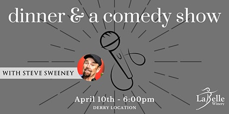 Dinner & A Comedy Show with Steve Sweeney - LaBelle Derry tickets