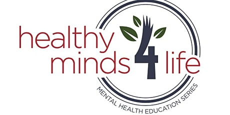 Healthy Minds 4 Life - Five Part Educational Series about Mental Health tickets
