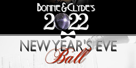 Bonnie & Clyde's 2022 New Year's Eve Ball tickets