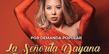 "LA SRTA DAYANA"" POR DEMANDA POPULAR tickets"