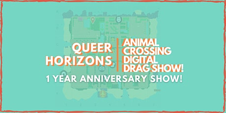 Queer Horizons! Animal Crossing Digital Drag Show tickets
