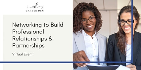 Networking to Build Professional Relationships & Partnerships tickets
