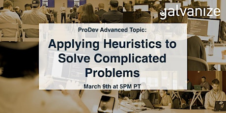 ProDev Advanced Topic: Applying Heuristics to Solve Complicated Problems tickets