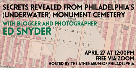Secrets Revealed from Philadelphia's (Underwater) Monument Cemetery tickets