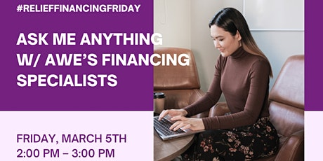#ReliefFinancingFriday: Ask Me Anything with AWE's Financing Specialists tickets