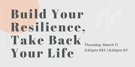Build Your Resilience, Take Back Your Life tickets