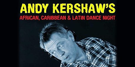 Andy Kershaw | African, Caribbean and Latin dance night tickets