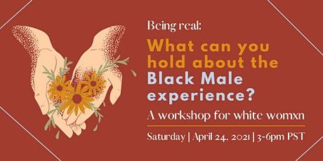 Being Real: What Can You Hold About the Black Male Experience? tickets
