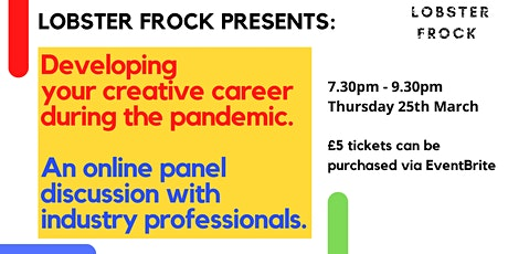 Panel Discussion: Developing your creative career during the pandemic tickets