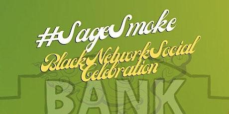 #SageShmoke Black Network Social tickets