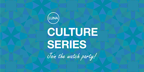 LUNA's Culture Series Watch Party - Episode 2 with Andy Rork tickets