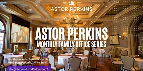 Astor Perkins Family Office Series tickets
