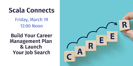 Scala Connects: Build A Career Management Plan & Launch Your Job Search tickets