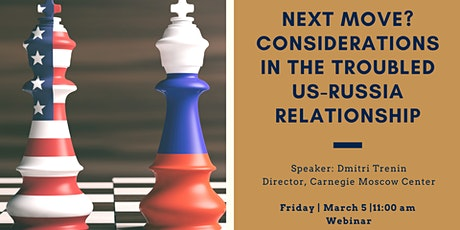 NEXT MOVE? CONSIDERATIONS IN THE TROUBLED US-RUSSIA RELATIONSHIP tickets