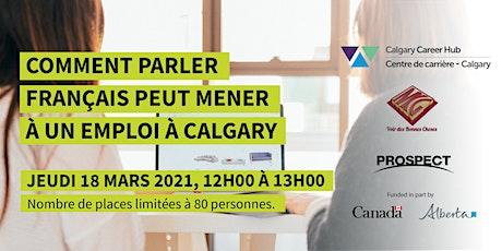 Comment parler français peut mener à un emploi à Calgary billets