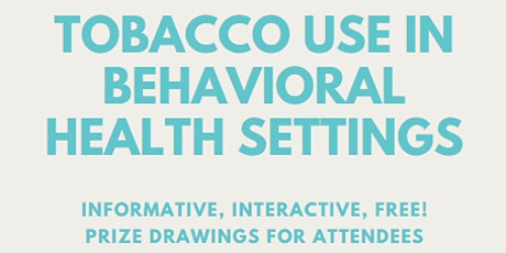 Tobacco Use in Behavioral Health Settings tickets