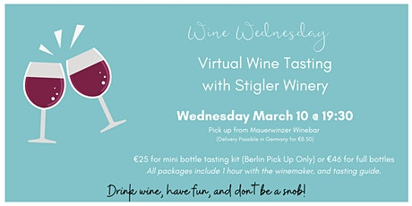 Germany- Wine Wednesday Virtual Wine Tasting with Stigler  Winery tickets