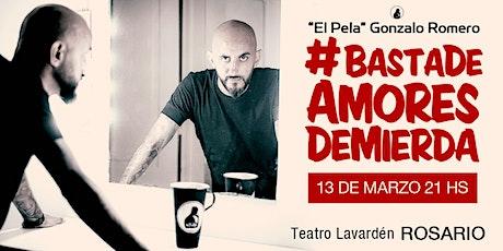 El Pela Gonzalo Romero #BastaDeAmoresDeMierda ROSARIO entradas
