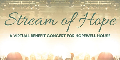 Stream of Hope - A Free Benefit Concert for Friends of Hopewell House tickets