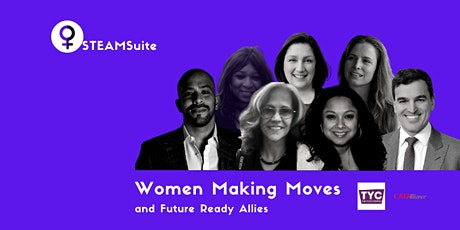 The STEAM Suite - Women Making Moves & Future-Ready Allies tickets