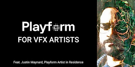 Playform for Visual Effects Artists with Justin Maynard tickets
