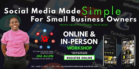 Social Media Made Simple & Fun For Small Business Owners tickets