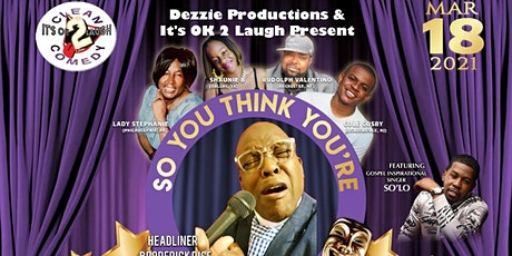 "It's Ok 2 Laugh Presents ""So You Think You're Funny?"" Zoom Clean Comedy tickets"