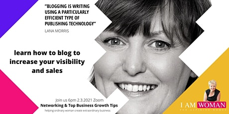 How To Blog To Increase Your Visibility & Sales - I AM WOMAN tickets