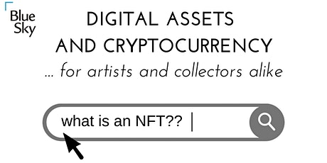 Digital Assets and Cryptocurrency...for artists and collectors alike tickets