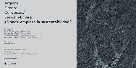 Sesión efímera | ¿Dónde empieza la sustentabilidad? entradas