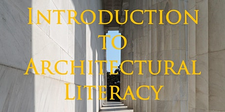 Intro. to Architectural Literacy (Europe/Middle East Group) tickets