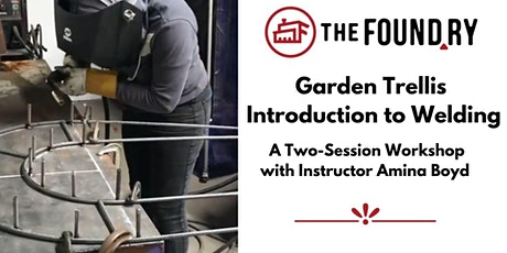 (Sold Out!) Garden Trellis + Introduction to Welding - Two Session Workshop tickets