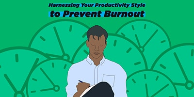 Harnessing Your Productivity Style to Prevent Burnout