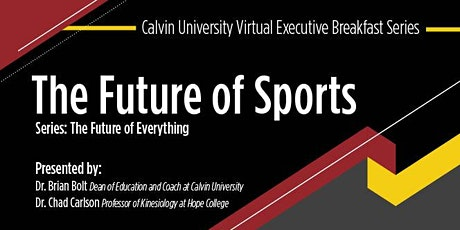 Executive Breakfast Series - The Future of Sports- Virtual Event tickets