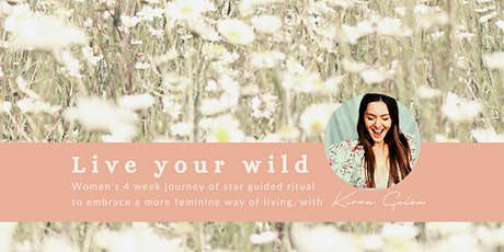 Live your Wild - 4 Week Lunar Ritual Journey for Women tickets