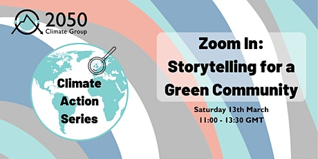 Zoom In: Storytelling for a Green Community tickets