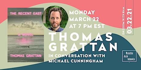 Thomas Grattan: The Recent East w/ Michael Cunningham tickets