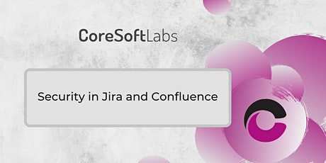 Security in Jira and Confluence tickets