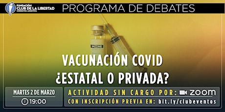 CLUB DE LIBERTAD - DEBATE ABIERTO - VACUNACIÓN COVID - ESTATAL O PRIVADA ? entradas