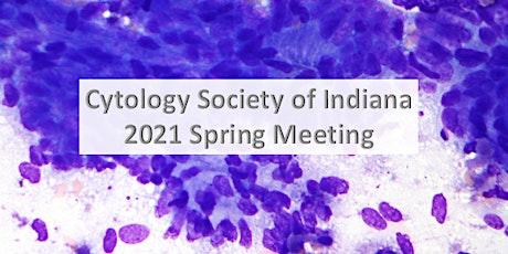 Cytology Society of Indiana (CSI) Spring 2021 Meeting tickets