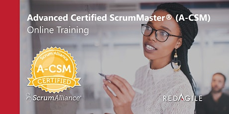 ADVANCED CERTIFIED SCRUM MASTER®(A-CSM®)27-28 FEB  Australian Course Online tickets