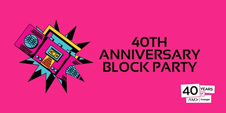 AMA Triangle's 40th Anniversary Block Party tickets