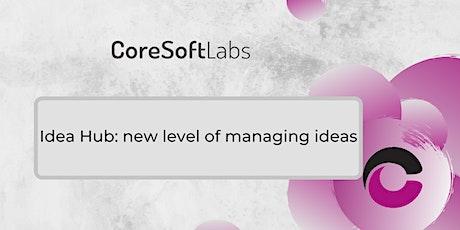 Idea Hub: new level of managing ideas tickets