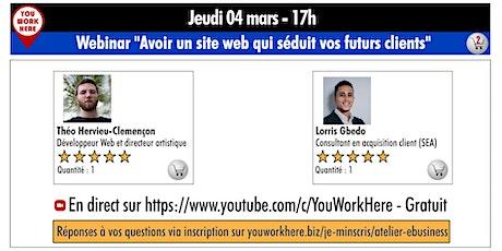"""Webinar """"Avoir un site web qui séduit vos futurs clients"""" billets"""