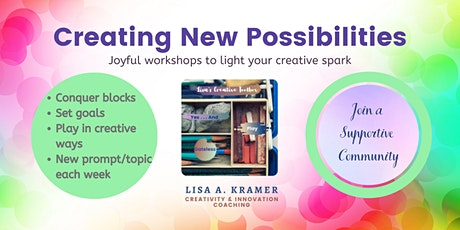 Creating New Possibilities: Workshops to Light your Creative Spark tickets