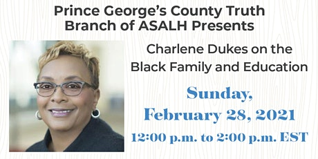 ASALH PG County Branch Presents Charlene Dukes: Black Family and Education tickets