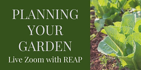 REAP's Live Zoom Session - Planning Your Garden tickets