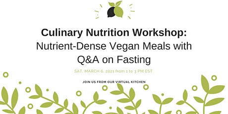 Culinary Nutrition Workshop: Nutrient-Dense Vegan Meals with Q&A on Fasting tickets